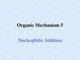 Organic Mechanism  5