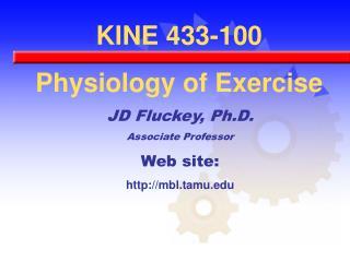 JD Fluckey, Ph.D. Associate Professor Web site: mbl.tamu