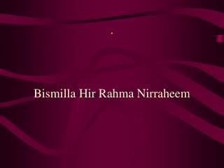 Bismilla Hir Rahma Nirraheem