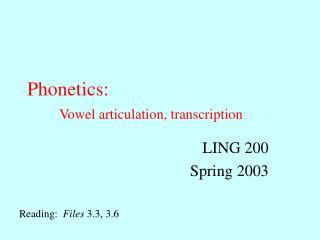 Phonetics: Vowel articulation, transcription
