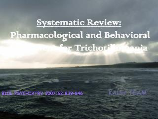 Systematic Review:  Pharmacological and Behavioral Treatment for Trichotillomania