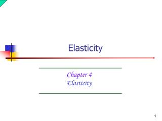 Chapter 4 Elasticity