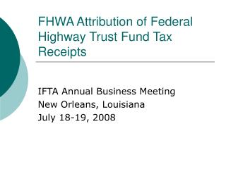 FHWA Attribution of Federal Highway Trust Fund Tax Receipts