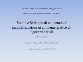 Studio e Sviluppo di un metodo di  parallelizzazione  in ambiente grafico di algoritmi seriali