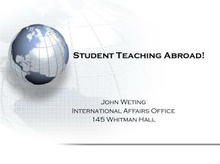 Student Teaching Abroad!