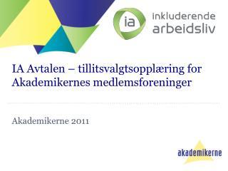 IA Avtalen � tillitsvalgtsoppl�ring for Akademikernes medlemsforeninger