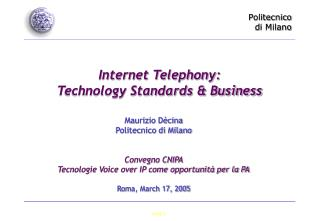 Internet Telephony: Technology Standards & Business