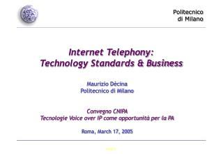 Internet Telephony: Technology Standards & Business