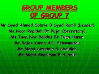 GROUP MEMBERS 0F GROUP 7
