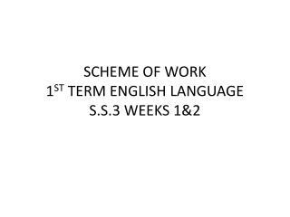 SCHEME OF WORK 1 ST  TERM ENGLISH LANGUAGE S.S.3 WEEKS 1&2