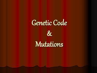 Genetic Code & Mutations