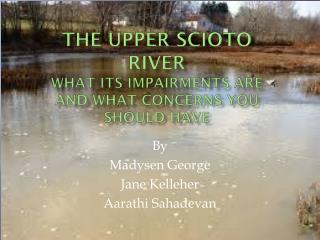 The Upper Scioto River What Its Impairments Are And What Concerns You Should Have