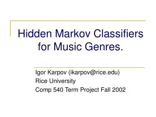 Hidden Markov Classifiers for Music Genres.