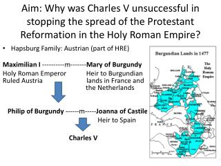 Hapsburg Family: Austrian (part of HRE) Maximilian I  ----------m------- Mary of Burgundy
