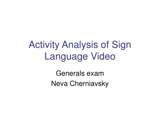 Activity Analysis of Sign Language Video