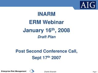 INARM ERM Webinar  January 16 th , 2008 Draft Plan Post Second Conference Call,  Sept 17 th  2007