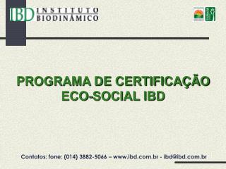 PROGRAMA DE CERTIFICAÇÃO ECO-SOCIAL IBD