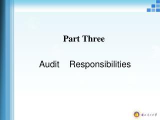 Part Three Audit    Responsibilities
