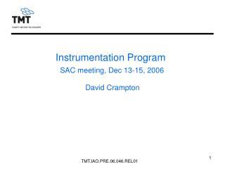 Instrumentation Program SAC meeting, Dec 13-15, 2006