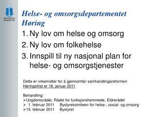 Helse- og omsorgsdepartementet H�ring