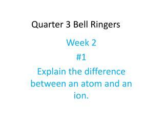 Quarter 3 Bell Ringers