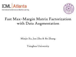 Fast  Max–Margin  Matrix Factorization with Data Augmentation