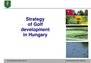 Strategy  of Golf  development in Hungary