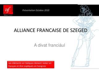 ALLIANCE FRANCAISE DE SZEGED
