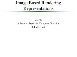 Image Based Rendering Representations