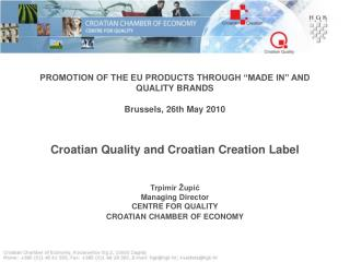 """PROMOTION OF THE EU PRODUCTS THROUGH """"MADE IN"""" AND QUALITY BRANDS Brussels, 26th May 2010"""