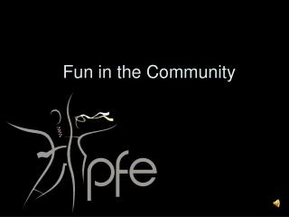 Fun in the Community