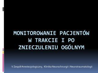 Monitorowanie pacjentów w trakcie i po znieczuleniu ogólnym