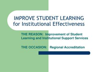 IMPROVE STUDENT LEARNING  for Institutional Effectiveness