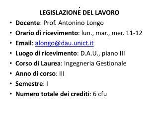 LEGISLAZIONE DEL LAVORO Docente : Prof. Antonino Longo