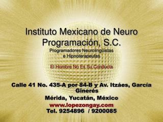Instituto Mexicano de Neuro Programaci n, S.C. Programadores Neuroling istas e Hipnoterapeutas  El Hombre No Es Su Condu