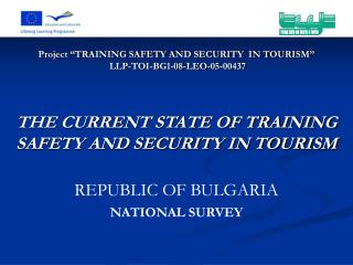"Project ""TRAINING SAFETY AND SECURITY  IN TOURISM "" LLP-TOI-BG1-08-LEO-05-00437"