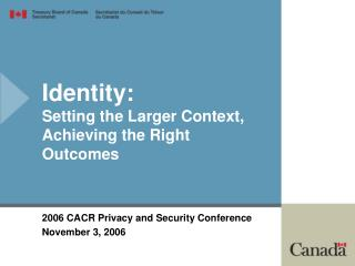 Identity: Setting the Larger Context, Achieving the Right Outcomes