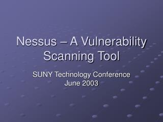 Nessus   A Vulnerability Scanning Tool