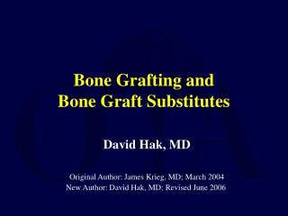 Bone Grafting and  Bone Graft Substitutes