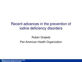 Recent advances in the prevention of iodine deficiency disorders