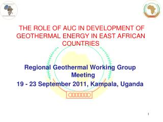 THE ROLE OF AUC IN DEVELOPMENT OF GEOTHERMAL ENERGY IN EAST AFRICAN COUNTRIES