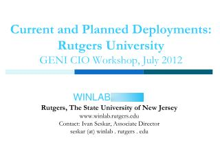 Current and  Planned  D eployments: Rutgers  University GENI CIO Workshop, July  2012