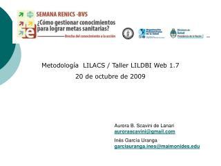 Metodología  LILACS / Taller LILDBI Web 1.7 20 de octubre de 2009