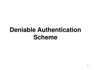 Deniable Authentication Scheme