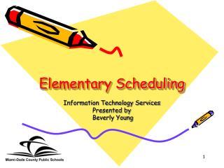 Elementary Scheduling
