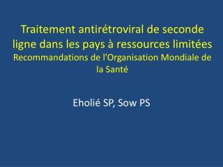 Eholié SP,  Sow  PS