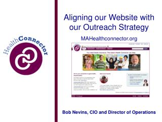 Aligning our Website with our Outreach Strategy MAHealthconnector