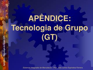 APÊNDICE: Tecnologia de Grupo (GT)