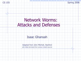 Network Worms:  Attacks and Defenses