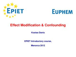 Effect Modification & Confounding